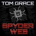 Spyder Web (       UNABRIDGED) by Tom Grace Narrated by Bud Hedinger