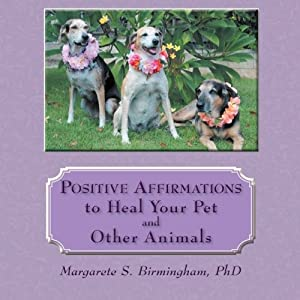 Positive Affirmations to Heal Your Pet and Other Animals from BalboaPress