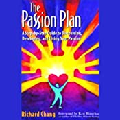 The Passion Plan: A Step-by-Step Guide to Discovering, Developing, and Living Your Passion | [Richard Chang]