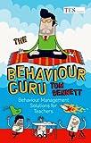The Behaviour Guru: Behaviour Management Solutions for Teachers