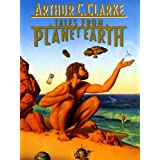 Arthur C. Clarke's Tales from the Planet Earth