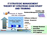 img - for IT STRATEGIC MANAGEMENT THEORY BY STRATEGIC CASE STUDY AND TRAINING book / textbook / text book