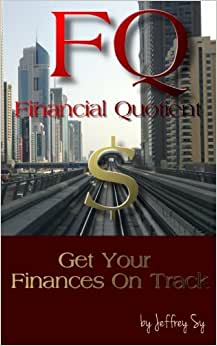 FQ, Upgrade Your Financial Literacy Quotient: Get Your Finances On Track