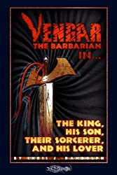 The King, His Son, Their Sorcerer and His Lover (Vengar the Barbarian Book 1)