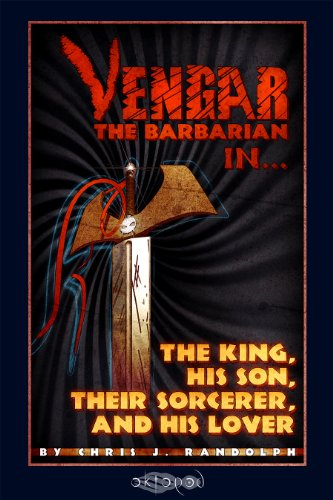 The King, His Son, Their Sorcerer and His Lover (Vengar the Barbarian)
