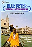 """Blue Peter"" Special Assignments: Venice and Brussels (Piccolo Books)"