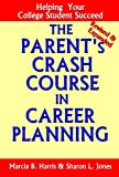 img - for The Parent's Crash Course in Career Planning: Helping Your College Student Succeed book / textbook / text book