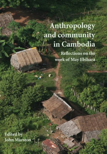Anthropology and Community in Cambodia: Reflections on the Work of May Ebihara (Monash Papers on Southeast Asia)