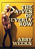 The Wives of Beverly Row 1: Lust Has a New Address