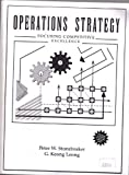 img - for Operations Strategy: Focusing Competitive Excellence (Quantitative Methods and Applied Statistics Series) by Stonebraker Peter W. Leong G. Keong (1994-03-22) Paperback book / textbook / text book