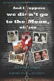 And I Suppose We Didn't Go to the Moon, Either?: The Beatles, the Holocaust, and Other Mass Illusions