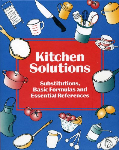 Kitchen Solutions Substitutions Basic Formulas and Essential References