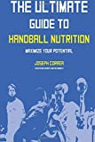The Ultimate Guide to Handball Nutrition: Maximize Your Potential