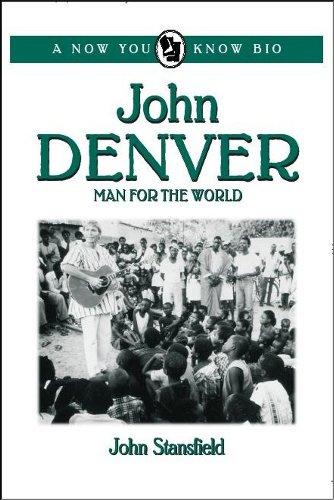 John Denver: Man For The World (Now You Know Bio Book 10)