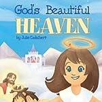 God's Beautiful Heaven | Julie Cadalbert