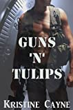 Guns N Tulips (Short Story)