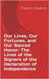 img - for Our Lives, Our Fortunes, and Our Sacred Honor: The Lives of the Signers of the Declaration of Independence book / textbook / text book
