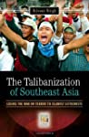 The Talibanization of Southeast Asia:...