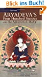 Aryadeva's Four Hundred Stanzas On Th...