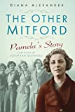The Other Mitford: Pamela's Story