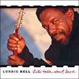 Let's Talk About Lovepar Lurrie Bell