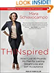 Thinspired: How I Lost 90 Pounds: My...