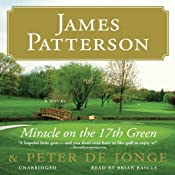 Miracle on the 17th Green | [James Patterson, Peter de Jonge]