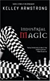 Industrial Magic: Library Edition (0553587072) by Armstrong, Kelley