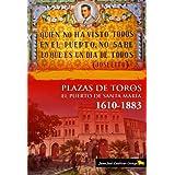 PLAZAS DE TOROS DE EL PUERTO DE SANTA MARIA