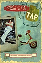 WHAT'S ON TAP: A COLLECTION OF RECIPES FOR COOKING WITH BEER