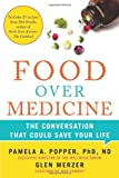 Food Over Medicine: The Conversation