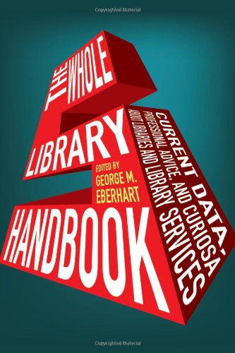The Whole Library Handbook 5: Current Data, Professional...
