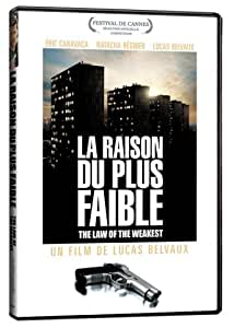 La Raison du Plus Faible (The Law of the Weakest)