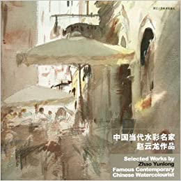 Works of Chinese Contemporary Watercolor Master Zhao Yunlong (Chinese