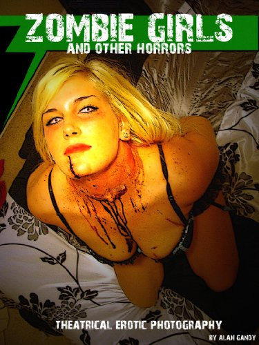 Zombie Girls and Other Horrors: Theatrical Erotic Photography