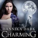 Charming Audiobook by Dannika Dark Narrated by Nicole Poole