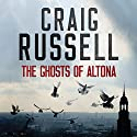 The Ghosts of Altona Audiobook by Craig Russell Narrated by Peter Noble