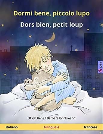 Dormi bene, piccolo lupo - Dors bien, petit loup. Libro per bambini