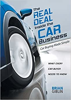 The Real Deal Inside The Car Business: Car Buying Made Simple