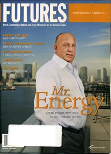 Futures February 2011 Mark Fisher On Cover (Mr. Energy), Uranium ...