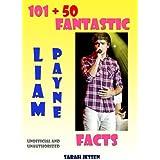 101 + 50 Fantastic Liam Payne Facts (101 Fantastic One Direction Facts Book 4) ~ Sarah Jessen