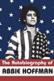 The Autobiography of Abbie Hoffman (1568581971) by Hoffman, Abbie