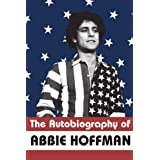 "The Autobiography of Abbie Hoffmanvon ""Abbie Hoffman"""
