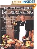 The Secrets of Jesuit Breadmaking