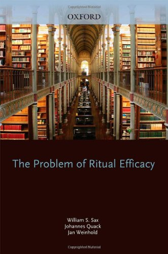 The Problem of Ritual Efficacy (Oxford Ritual Studies)