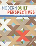 Modern Quilt Perspectives: 12 Patterns for Meaningful Quilts