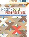 Modern Quilt Perspectives: 12 Pattern...