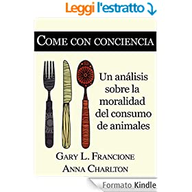 Come con conciencia: Un an�lisis sobre la moralidad del consumo de animales (Spanish Edition)