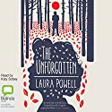 The Unforgotten Audiobook by Laura Powell Narrated by Katy Sobey