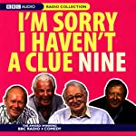 I'm Sorry I Haven't a Clue, Volume 9 | Humphrey Lyttelton,Tim Brooke-Taylor,Barry Cryer,Graeme Garden